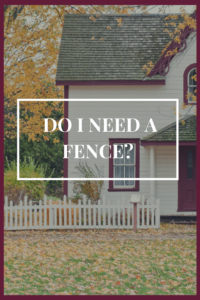 do I need a fence