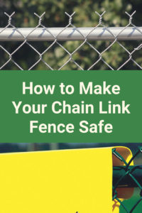 How to Make Your Chain Link Fence Safe