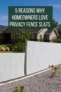 5 Reasons Why Homeowners Love Privacy Fence Slats