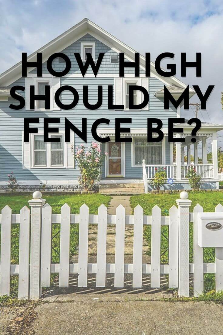 how high should my fence be